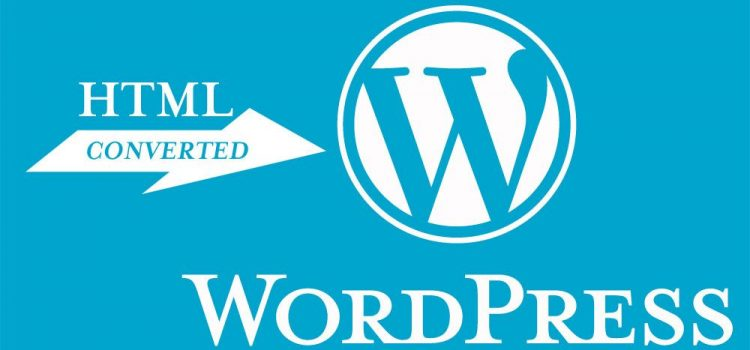 How to Convert HTML Website to WordPress