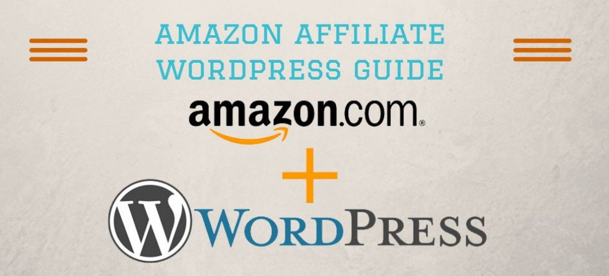 Amazon Affiliate WordPress Guide – What You Need To Know?