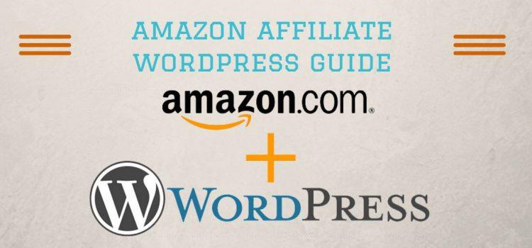 amazon affiliate wordpress guide