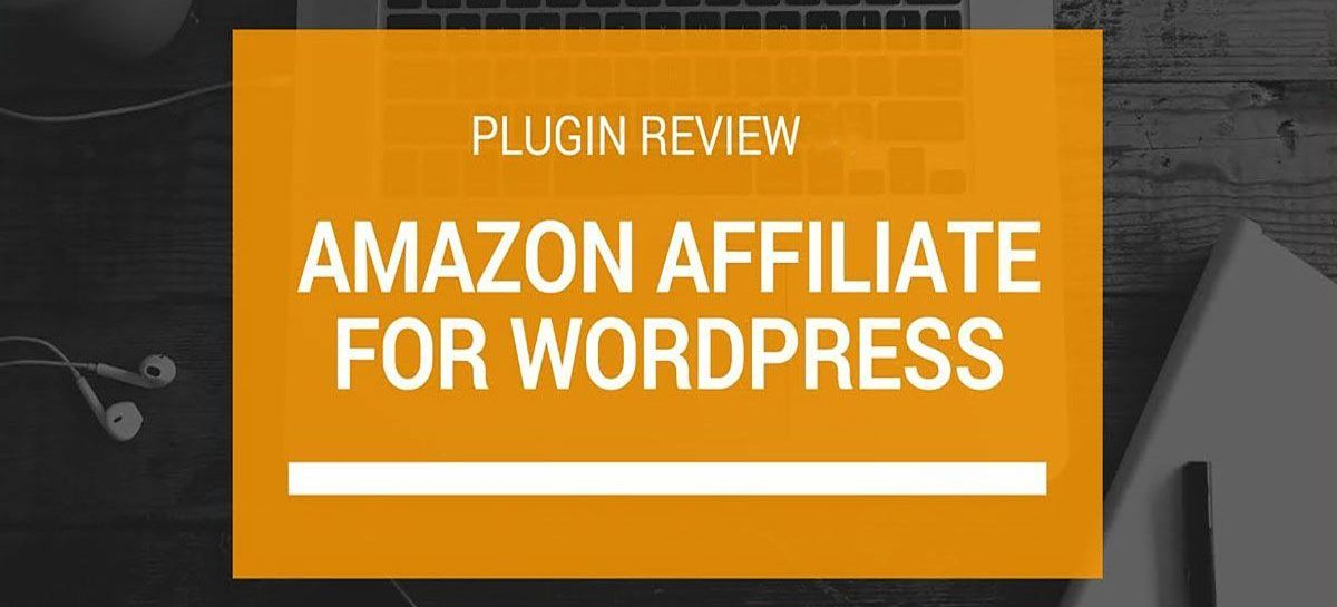 Improve Amazon Affiliate WordPress Conversions On Your Site With Amazon Affiliate Plugin