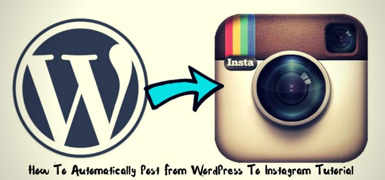 HOW TO AUTOMATICALLY Post From WordPress To Instagram TUTORIAL