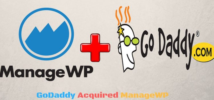 GoDaddy Acquired ManageWP