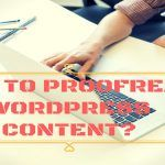 How to proofread WordPress posts