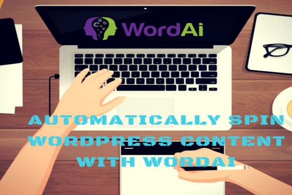 WordPress Auto Spinner – WordAi Review + WordAi vs Spin Rewriter