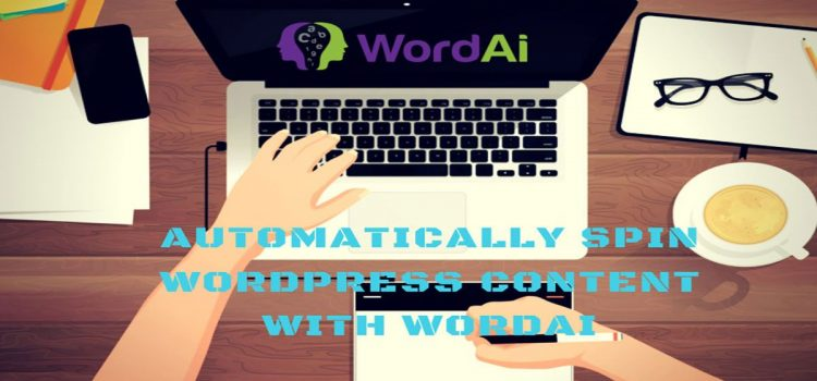WordPress Auto Spinner WordAi Review