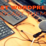 Best WordPress Podcast Theme