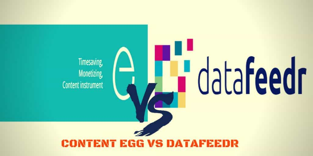 Content Egg vs Datafeedr - Best WordPress Plugin For Affiliate