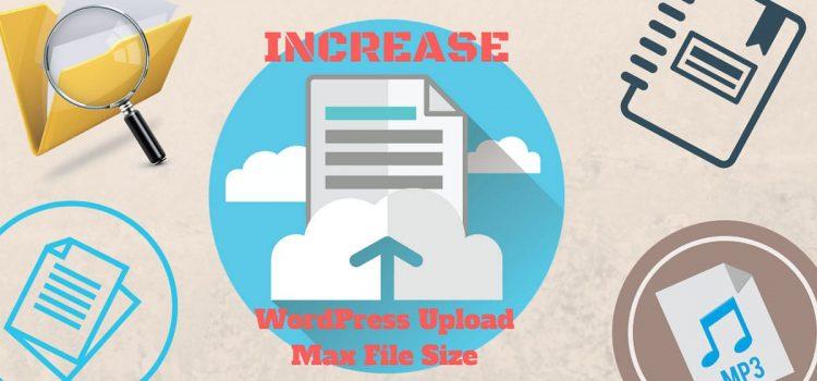 How To Fix upload max filesize Wordpress Error