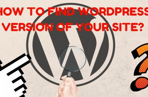 How To Find WordPress Version You Have Installed?