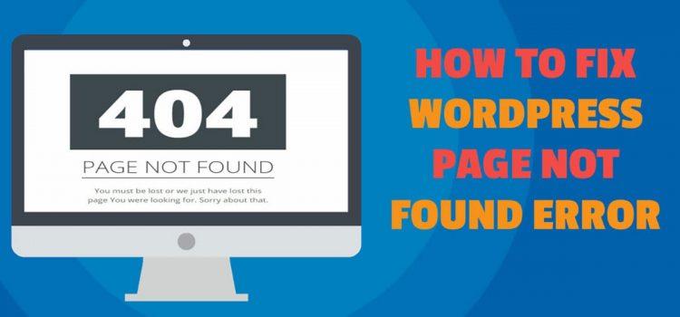 How To Fix WordPress Page Not Found Error