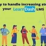 Handle Increasing Students On LearnDash