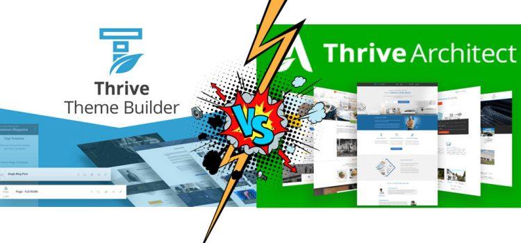 Thrive Theme Builder vs Thrive Arhitect