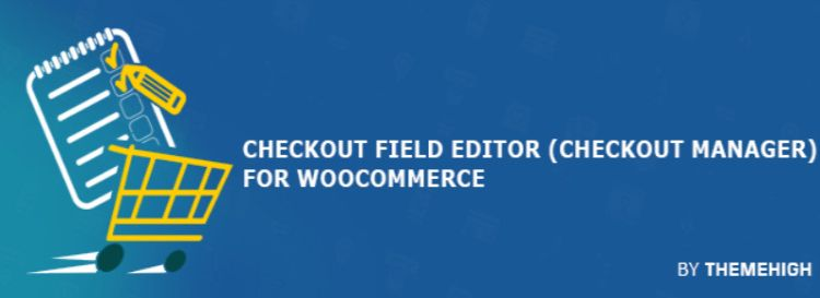 ThemeHigh Checkout Filed Editor review.