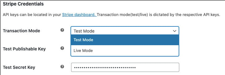 You can easily switch between Stripe test and live mode.